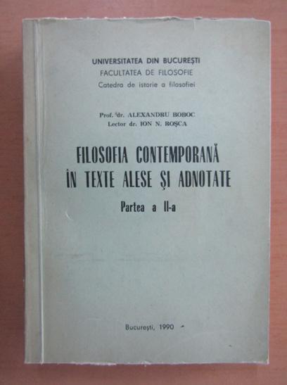 Anticariat: Alexandru Boboc - Filosofia contemporana in texte alese si adnotate. Partea a 2-a