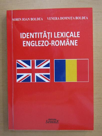 Anticariat: Sorin Ioan Boldea - Identitati lexicale englezo-romane