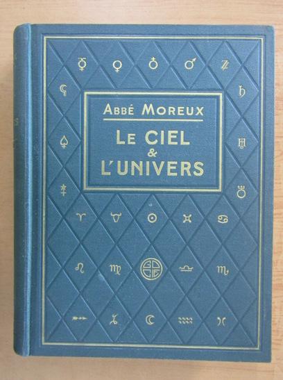 Anticariat: Abbe Moreux - Le ciel et L'Univers
