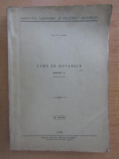 Anticariat: Gheorghe Anghel - Curs de botanica (partea I)