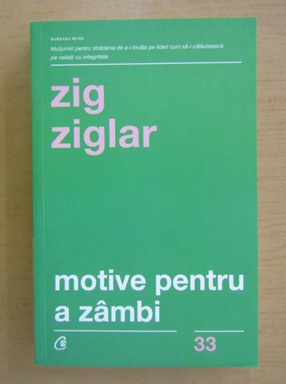 Anticariat: Zig Ziglar - Motive pentru a zambi