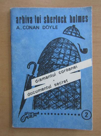 Anticariat: Arthur Conan Doyle - Arhiva lui Sherlock Holmes