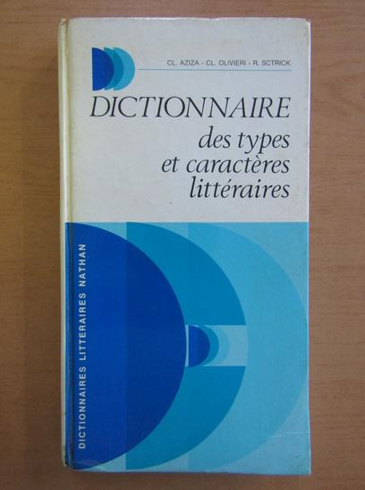 Anticariat: Claude Aziza - Dictionnaire des types et caracteres litteraires