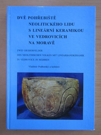 Anticariat: Dve pohrebiste beolitickeho lidu s linearni keramikou ve vedrovicich na morave