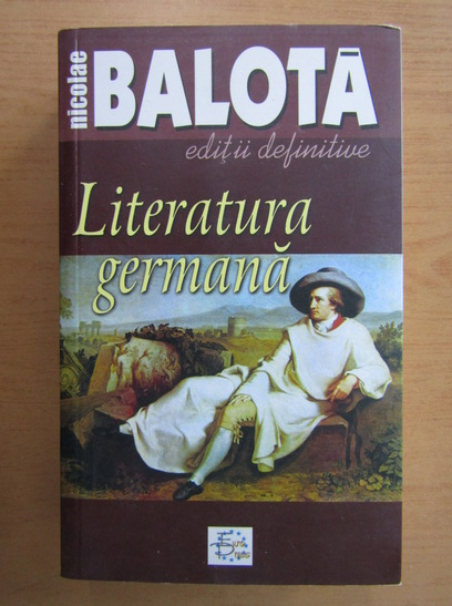 Anticariat: Nicolae Balota - Literatura germana