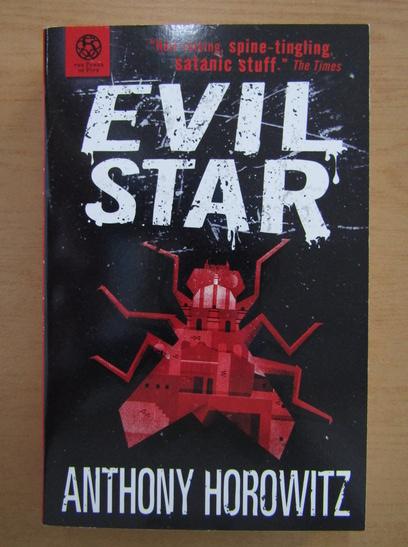 Anticariat: Anthony Horowitz - Evil Star