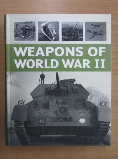 Anticariat: Alexander Ludeke - Weapons of World War II