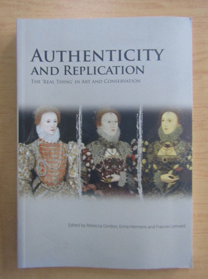 Anticariat: Authenticity and Replication. The Real Thing in Art Conservation
