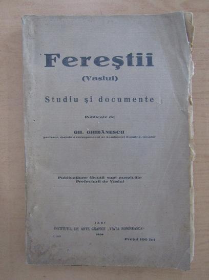 Anticariat: Gh. Ghibanescu - Ferestii. Studiu si documente