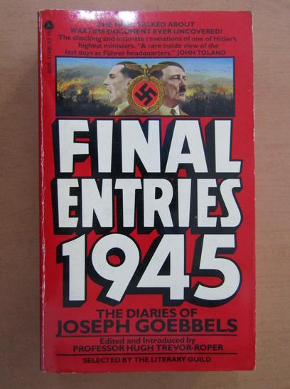 Anticariat: Hugh Trevor Roper - Final Entries 1945