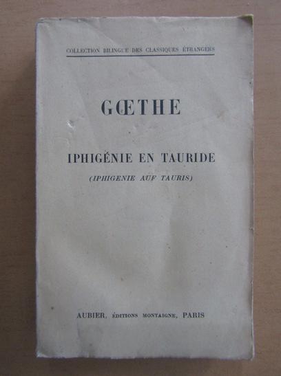 Anticariat: Johann Wolfgang Goethe - Iphigenie en Tauride