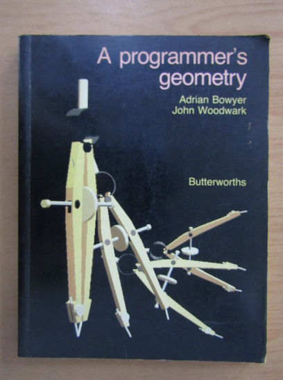 Anticariat: Adrian Bowyer - A Programmer's Geometry