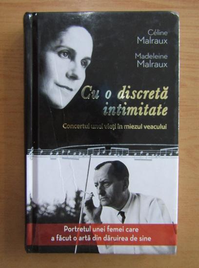 Anticariat: Celine Malraux - Cu o discreta intimitate