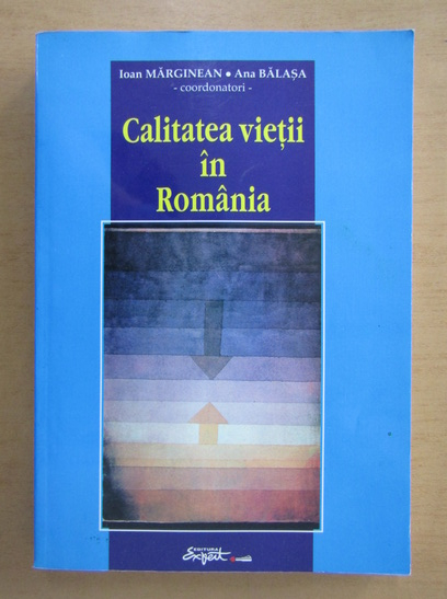Anticariat: Ioan Marginean - Calitatea vietii in Romania