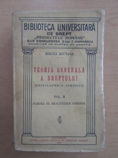 Anticariat: Mircea Djuvara - Teoria generala a dreptului (volumul 2)