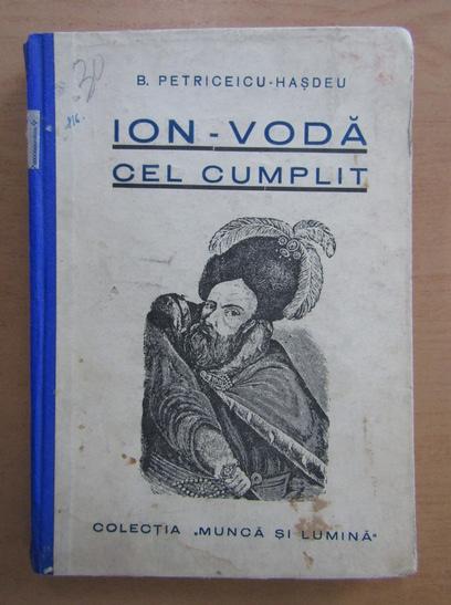 Anticariat: Bogdan Petriceicu Hasdeu - Ion Voda cel cumplit