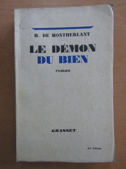 Anticariat: Henry de Montherlant - Le Demon du Bien