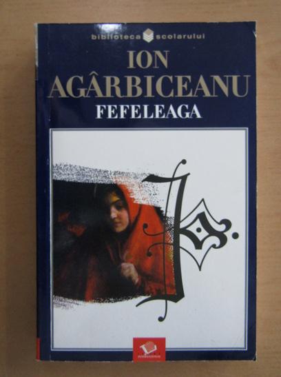 Anticariat: Ion Agarbiceanu - Fefeleaga