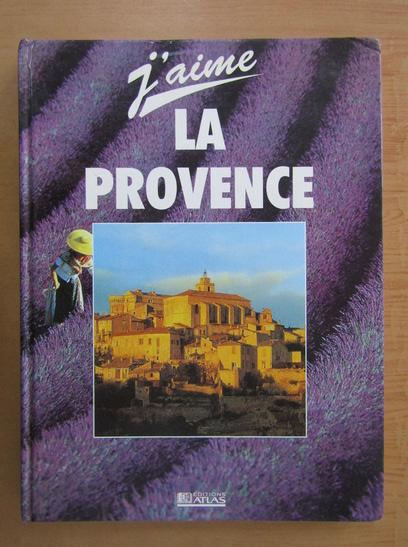 Anticariat: J'aime la Provence