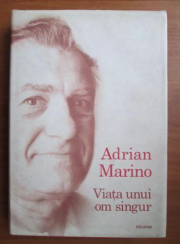 Anticariat: Adrian Marino - Viata unui om singur