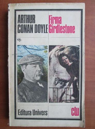 Anticariat: Arthur Conan Doyle - Firma Girdlestone