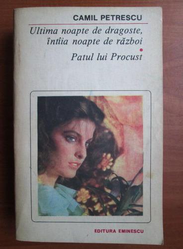 Anticariat: Camil Petrescu - Ultima noapte de dragoste, intaia noapte de razboi. Patul lui Procust