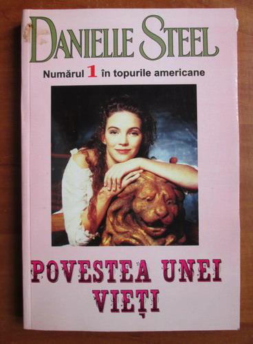 Anticariat: Danielle Steel - Povestea unei vieti
