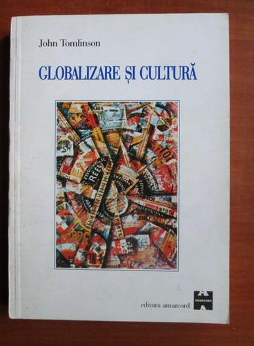 Anticariat: John Tomlinson - Globalizare si cultura