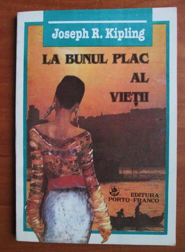 Anticariat: Joseph R. Kipling - La bunul plac al vietii