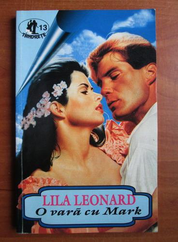 Anticariat: Lila Leonard - O vara cu Mark
