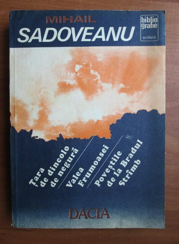 Anticariat: Mihail Sadoveanu - Tara dincolo de negura. Valea frumoasei. Povestile de la Bradul Stramb