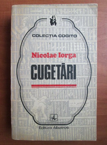 Anticariat: Nicolae Iorga - Cugetari
