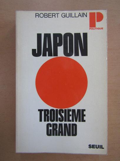 Anticariat: Robert Guillain - Japon troisieme grand