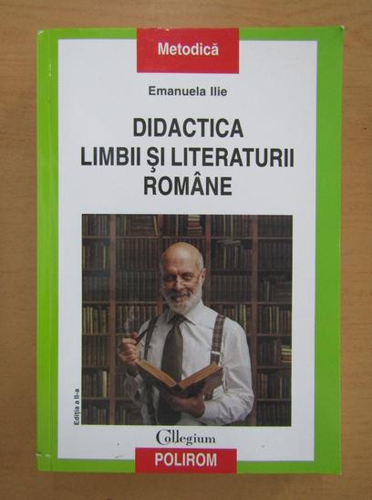 Anticariat: Emanuela Ilie - Didactica limbii si literaturii romane