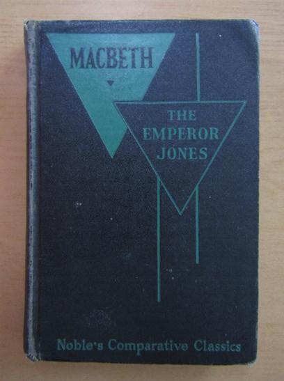 Anticariat: William Shakespeare, Eugene ONeill - Macbeth. The Emperor Jones