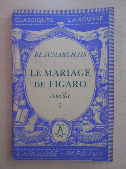 Anticariat: Beaumarchais - Le mariage de Figaro (volumul 1)