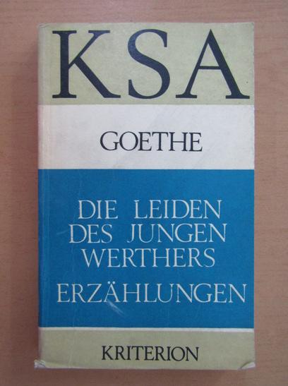 Anticariat: Johann Wolfgang Goethe - Die Leiden des Jungen Werthers Erzahlungen