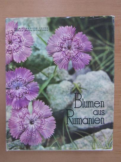 Anticariat: Mircea Bichiceanu - Blumen aus Rumanien