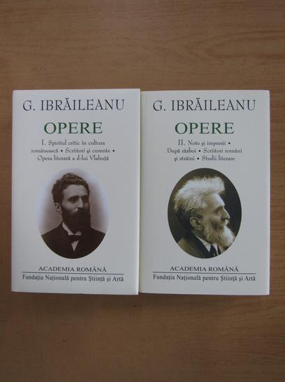 Anticariat: G. Ibraileanu - Opere, volumele 1 si 2 (Academia Romana)