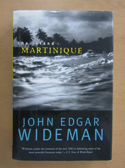 Anticariat: John Edgar Wideman - The Island, Martinique