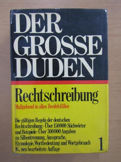 Anticariat: Der Grosse Duden, volumul 1. Rechtschreibung