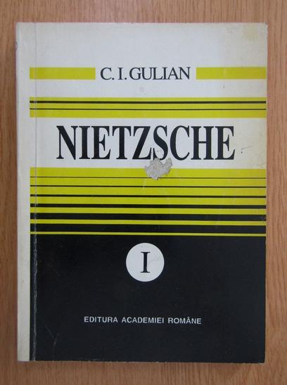 Anticariat: C. I. Gulian - Nietzsche (volumul 1)