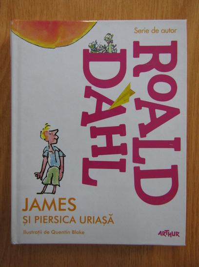 Anticariat: Roald Dahl - James si piersica uriasa
