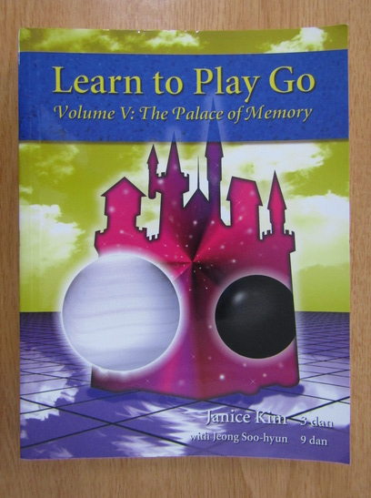 Anticariat: Janice Kim - Learn to Play Go, volumul 5. The Palace of Memory