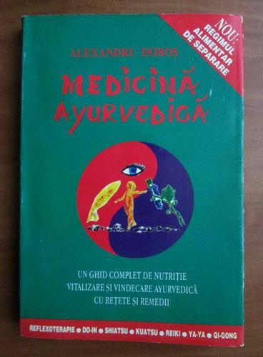Anticariat: Alexandru Dobos - Medicina ayurvedica