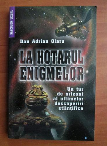 Anticariat: Dan Adrian Olaru - La hotarul enigmelor