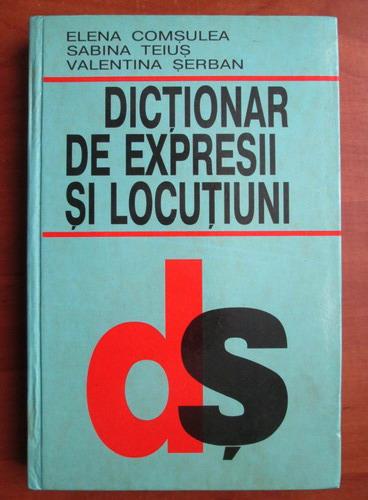 Anticariat: Elena Comsulea - Dictionar de expresii si locutiuni