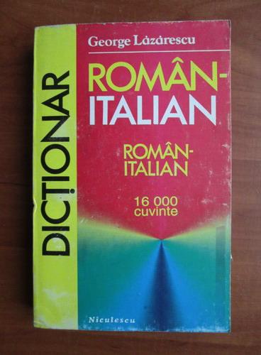 Anticariat: George Lazarescu - Dictionar Roman-Italian (16.000 cuvinte)