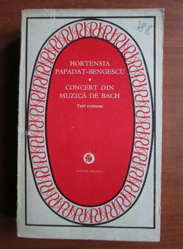 Anticariat: Hortensia Papadat Bengescu - Concert din muzica de Bach (trei romane)