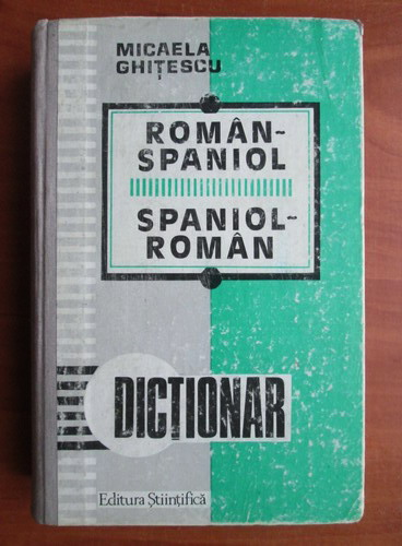 Anticariat: Micaela Ghitescu - Dictionar Roman-Spaniol, Spaniol-Roman